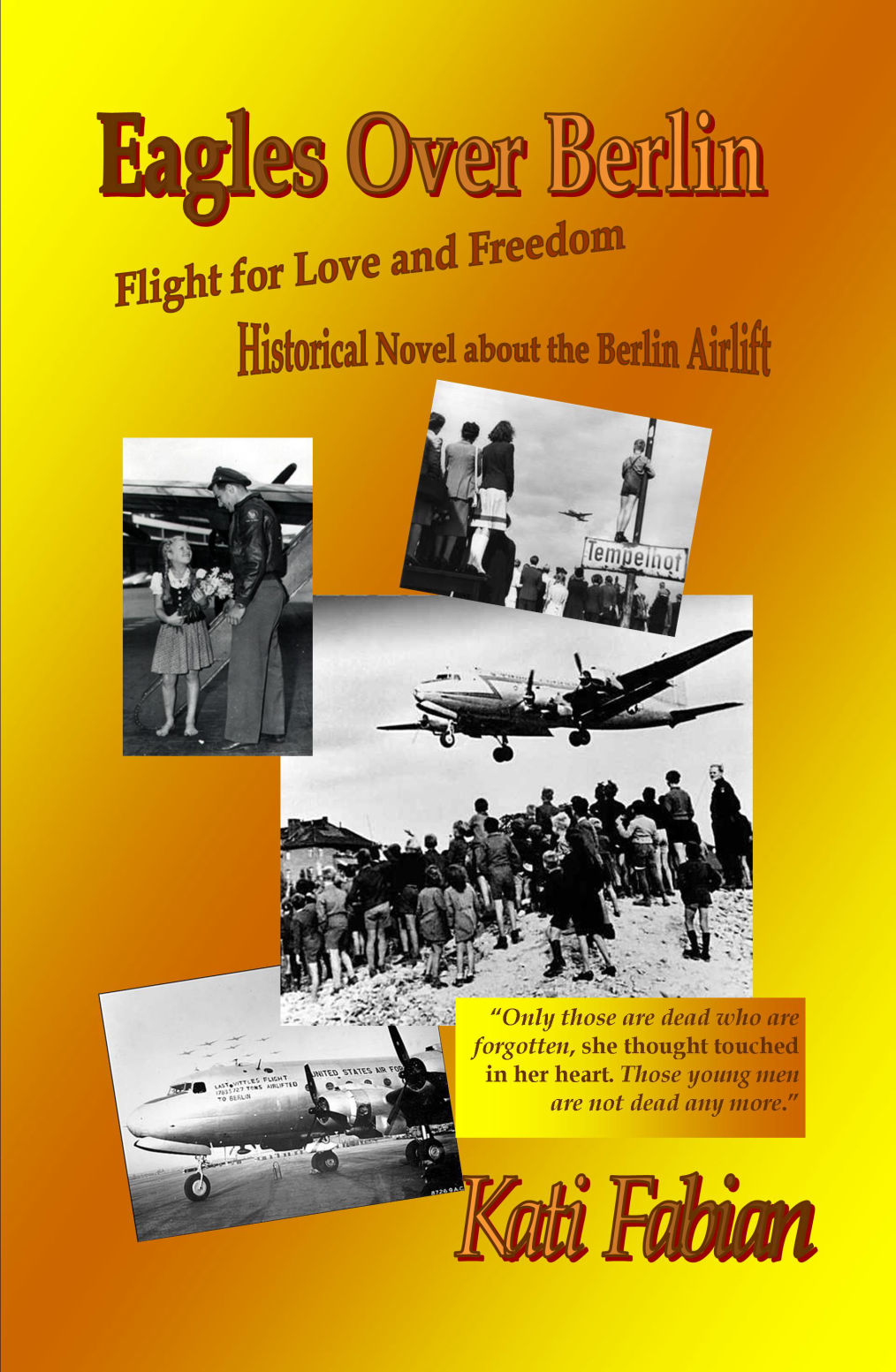 Eagles Over Berlin, Kati Fabian, Berlin Airlift, historical novel, Cold War, Air Force